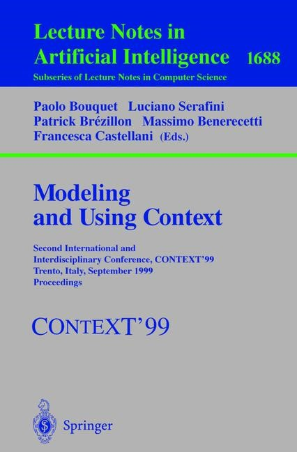 Modeling and Using Context | Bouquet / Serafini / Brézillon / Benerecetti / Castellani, 1999 | Buch (Cover)