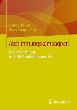 Abbildung von Scholten / Kamps | Abstimmungskampagnen | 2013 | 2013 | Politikvermittlung in der Refe...