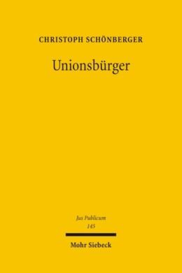 Abbildung von Schönberger | Unionsbürger | 1., Aufl. | 2006 | Europas föderales Bürgerrecht ... | 145