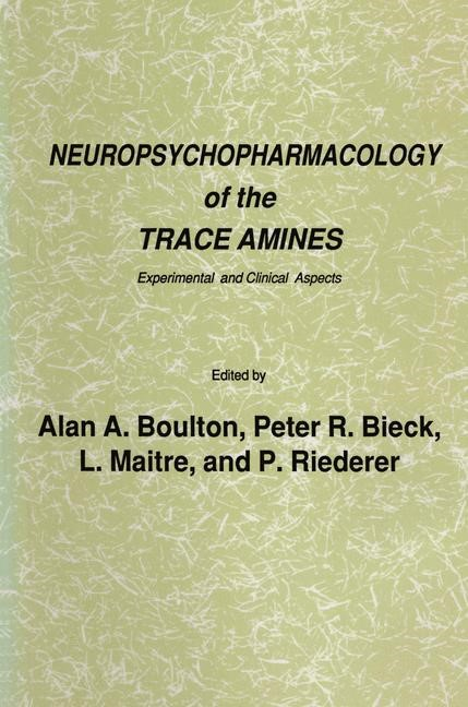 Neuropsychopharmacology of the Trace Amines | Boulton / Bieck / Maitre / Riederer | 1985, 1986 | Buch (Cover)