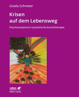 Abbildung von Schmeer | Krisen auf dem Lebensweg | 3. Aufl. | 2019 | Psychoanalytisch-systemische K... | 96