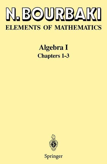 Algebra I   Bourbaki   1st ed. 1989. 2nd printing, 1998   Buch (Cover)