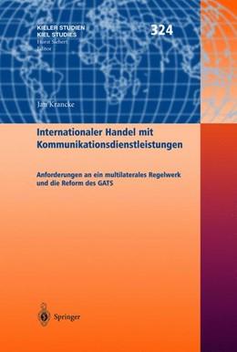 Abbildung von Krancke | Internationaler Handel mit Kommunikationsdienstleistungen | 2003 | Anforderungen an ein multilate... | 324