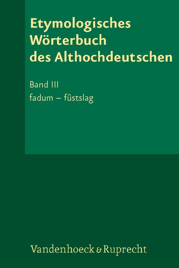 Etymologisches Wörterbuch des Althochdeutschen, Band 3 | Lloyd / Lühr, 2007 | Buch (Cover)
