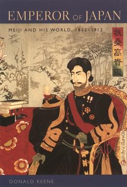 Abbildung von Keene   Emperor of Japan   2002   Meiji and His World, 1852-1912