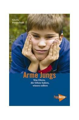 Abbildung von Preuschoff | Arme Jungs | 2., verb. Aufl. | 2007 | Was Eltern, die Söhne haben, w...