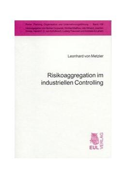 Abbildung von Metzler | Risikoaggregation im industriellen Controlling | 2004 | Vorwort von Klaus Pohle. Zugl.... | 106
