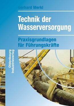 Abbildung von Merkl | Technik der Wasserversorgung | 2007 | Praxisgrundlagen für Führungsk...