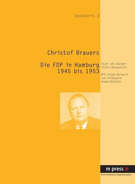 Abbildung von Brauers | Gründung der FDP in Hamburg | 2007