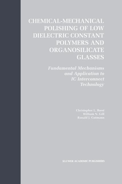Chemical-Mechanical Polishing of Low Dielectric Constant Polymers and Organosilicate Glasses | Borst / Gill / Gutmann, 2002 | Buch (Cover)