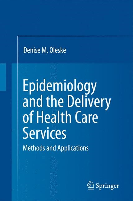 Epidemiology and the Delivery of Health Care Services | Oleske | 3rd ed., 2009 | Buch (Cover)