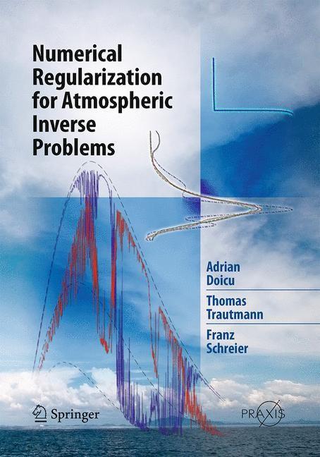 Abbildung von Doicu / Trautmann / Schreier | Numerical Regularization for Atmospheric Inverse Problems | 1st Edition. | 2010