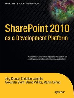 Abbildung von Krause / Dring / Langhirt   SharePoint 2010 as a Development Platform   1st ed.   2010