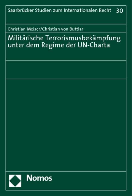 Abbildung von Meiser / Buttlar | Militärische Terrorismusbekämpfung unter dem Regime der UN-Charta | 2005