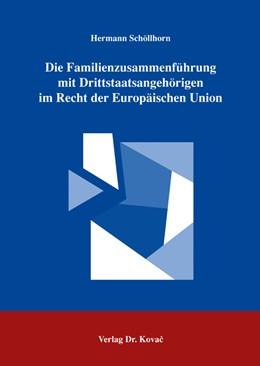 Abbildung von Schöllhorn | Die Familienzusammenführung mit Drittstaatsangehörigen im Recht der Europäischen Union | 2006 | 29