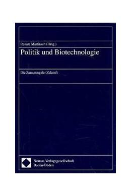 Abbildung von Politik und Biotechnologie | 1997 | Die Zumutung der Zukunft