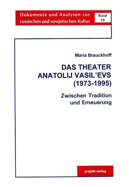 Abbildung von Brauckhoff / Eimermacher / Waschik | Das Theater Anatolij Vasil'evs (1973-1995) | 1999