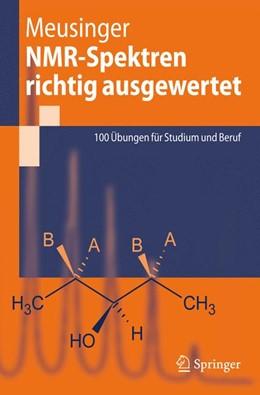 Abbildung von Meusinger | NMR-Spektren richtig ausgewertet | 1st Edition. | 2010 | 100 Übungen für Studium und Be...