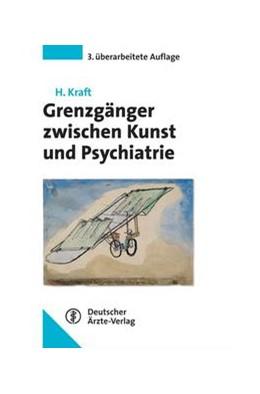 Abbildung von Kraft | Kraft, Grenzgänger zwischen Kunst und Psychiatrie | 3., überarbeitete und erweiterte Auflage | 2005