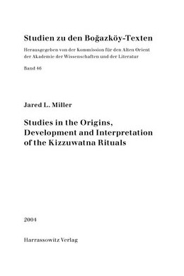 Abbildung von Miller   Studies in the Origins, Development and Interpretation of the Kuzzuwatna Rituals   2004   46