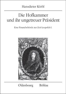Abbildung von Körbl | Die Hofkammer und ihr ungetreuer Präsident | 2009 | Eine Finanzbehörde zur Zeit Le... | 54