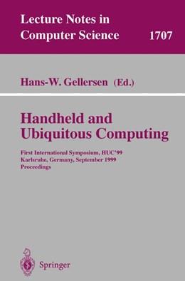 Abbildung von Gellersen | Handheld and Ubiquitous Computing | 1999 | First International Symposium,... | 1707