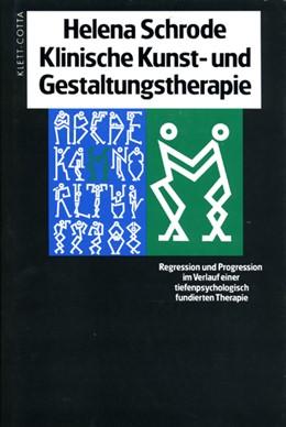 Abbildung von Schrode | Klinische Kunst- und Gestaltungstherapie | 1995 | Regression und Progression im ...