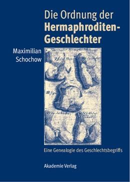 Abbildung von Schochow   Die Ordnung der Hermaphroditen-Geschlechter   2009   Eine Genealogie des Geschlecht...