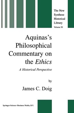 Abbildung von Doig   Aquinas's Philosophical Commentary on the Ethics   2001   A Historical Perspective   50