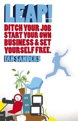 Abbildung von Sanders | LEAP! | 2008 | Ditch Your Job, Start Your Own...