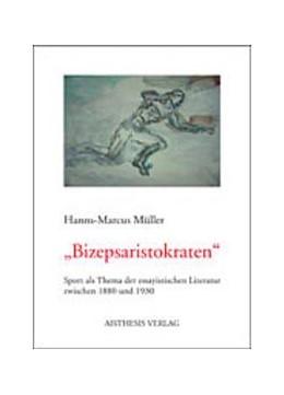 Abbildung von Müller | 'Bizepsaristokraten' | 2004 | Sport als Thema der essayistis...