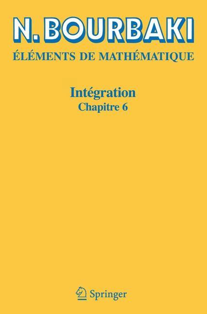Abbildung von Bourbaki | Intégration | Réimpression inchangée de l'édition de 1959. | 2006