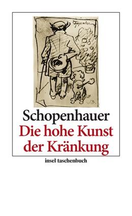 Abbildung von Schopenhauer / Fleiter | Die hohe Kunst der Kränkung | Originalausgabe | 2010 | 3486