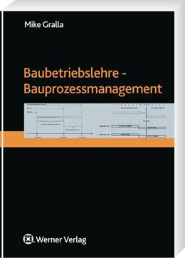 Abbildung von Gralla | Baubetriebslehre - Bauprozessmanagement | 2010