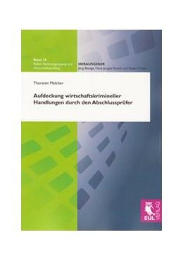 Abbildung von Melcher | Aufdeckung wirtschaftskrimineller Handlungen durch den Abschlussprüfer | 2009