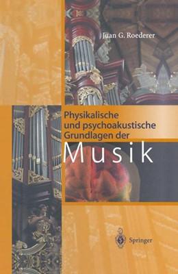 Abbildung von Roederer | Physikalische und psychoakustische Grundlagen der Musik | 3., überarb. u. erw. Aufl. | 1999