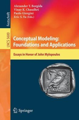 Abbildung von Borgida / Chaudhri / Giorgini / Yu | Conceptual Modeling: Foundations and Applications | 2009 | Essays in Honor of John Mylopo...