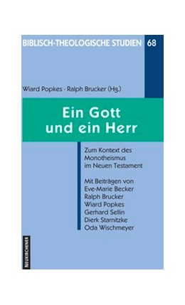 Abbildung von Popkes / Brucker | Ein Gott und ein Herr | 2004 | Zum Kontext des Monotheismus i... | Band 68