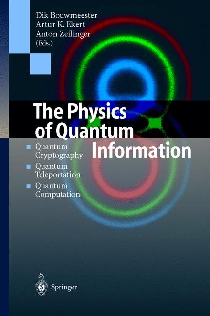 The Physics of Quantum Information | Bouwmeester / Ekert / Zeilinger, 2000 | Buch (Cover)