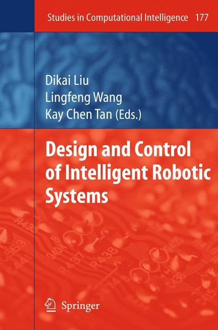 Design and Control of Intelligent Robotic Systems | Liu / Wang / Tan, 2009 | Buch (Cover)