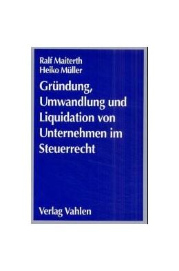 Abbildung von Maiterth / Müller | Gründung, Umwandlung und Liquidation von Unternehmen im Steuerrecht | 2001