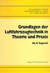 Abbildung von / Bundesminister f. Verkehr   Grundlagen der Luftfahrzeugtechnik in Theorie und Praxis / Flugwerk   1992