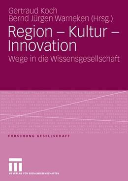 Abbildung von Gertraud / Warneken | Region - Kultur - Innovation | 2007 | Wege in die Wissensgesellschaf...