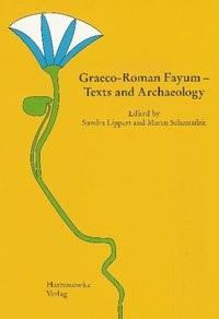Graeco-Roman Fayum - Texts and Archaeology   Lippert / Schentuleit, 2008   Buch (Cover)