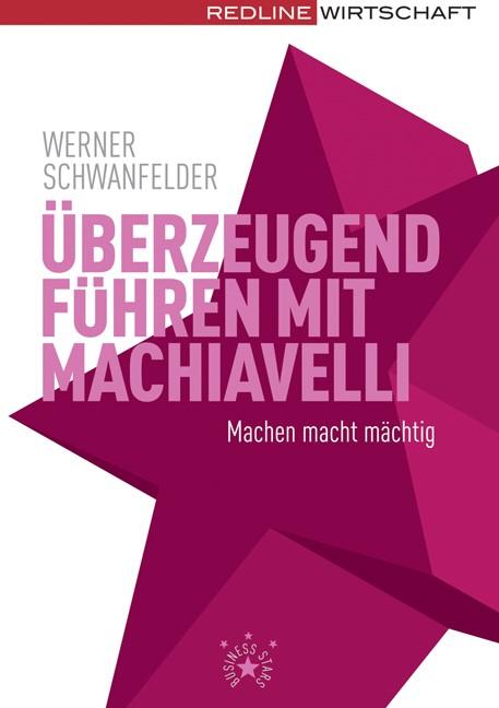 Abbildung von Schwanfelder   Überzeugend führen mit Machiavelli   2007