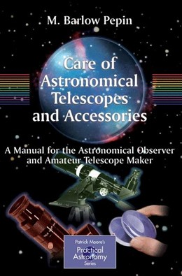 Abbildung von Pepin | Care of Astronomical Telescopes and Accessories | 2004 | A Manual for the Astronomical ...