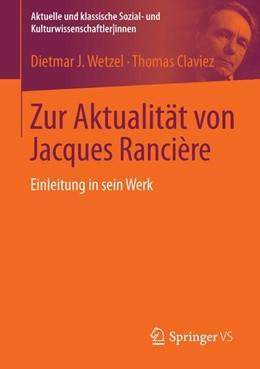 Abbildung von Wetzel / Claviez | Zur Aktualität von Jacques Rancière | 2016 | 2016 | Einleitung in sein Werk