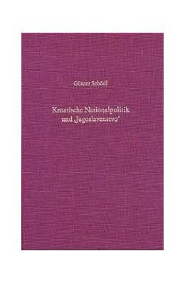 Abbildung von Schödl | Kroatische Nationalpolitik und