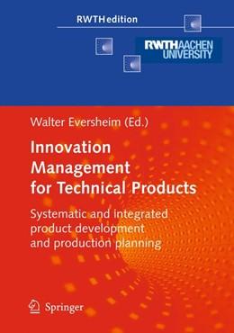 Abbildung von Eversheim | Innovation Management for Technical Products | 1. Auflage | 2010 | beck-shop.de