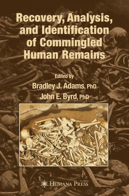 Recovery, Analysis, and Identification of Commingled Human Remains | Adams / Byrd | 1st Edition. Softcover version of original hardcover edition 2008, 2010 | Buch (Cover)